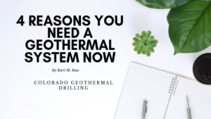 4 Reasons You Need A Geothermal System Now